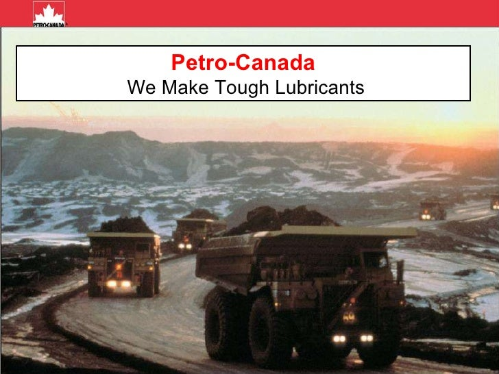 Petro-Canada We Make Tough Lubricants