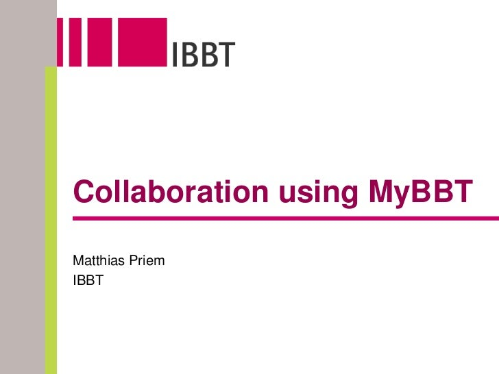 Collaboration using MyBBTMatthias PriemIBBT