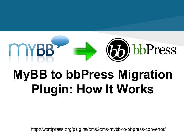 MyBB to bbPress Migration Plugin: How It Works  http://wordpress.org/plugins/cms2cms-mybb-to-bbpress-convertor/