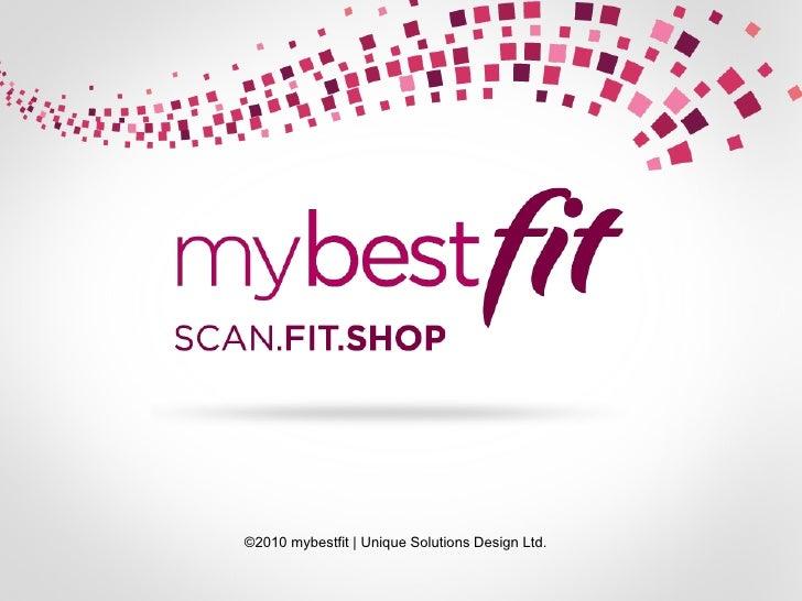 ©2010 mybestfit   Unique Solutions Design Ltd.