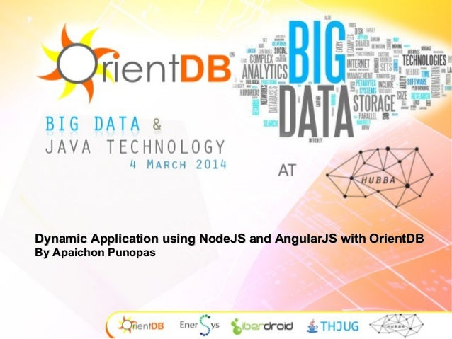 Dynamic Application using NodeJS and AngularJS with OrientDB By Apaichon Punopas