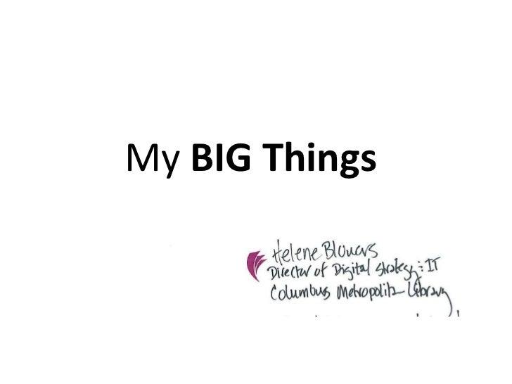 My BIG Things