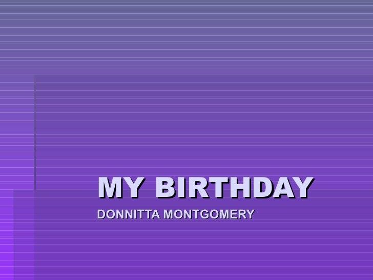 MY BIRTHDAY DONNITTA MONTGOMERY