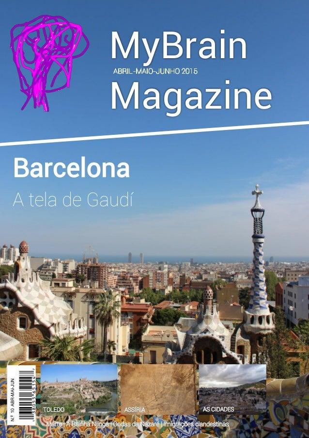 MyBrain Magazine Barcelona A tela de Gaudí N.º10ABR-MAI-JUN