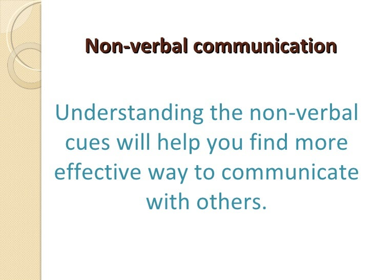 personal communication ethics statement about verbal and nonverbal communication Verbal and nonverbal communication with verbal communication but don't tower over your customers or lean into their personal space.