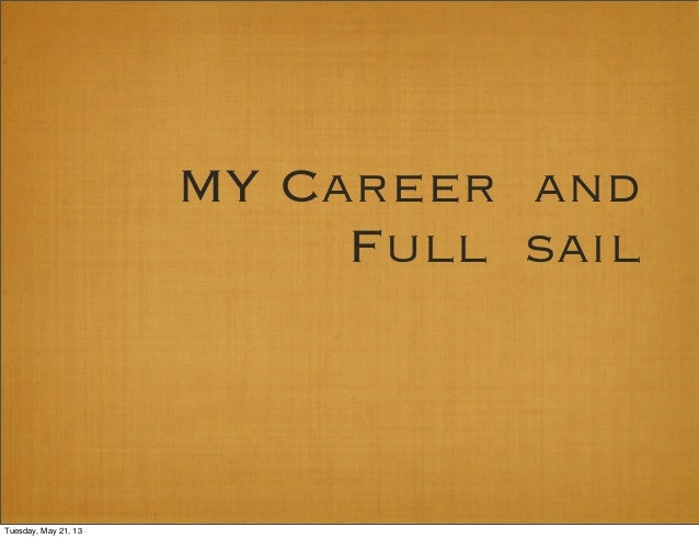 My career and full sail