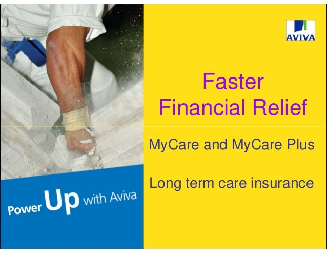Faster Financial ReliefMyCare and MyCare PlusLong term care insurance