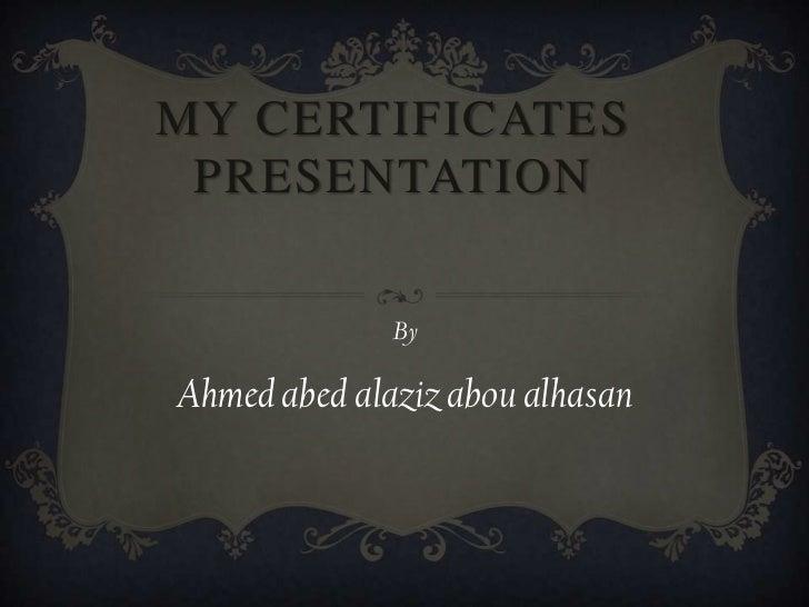 My certificates presentation
