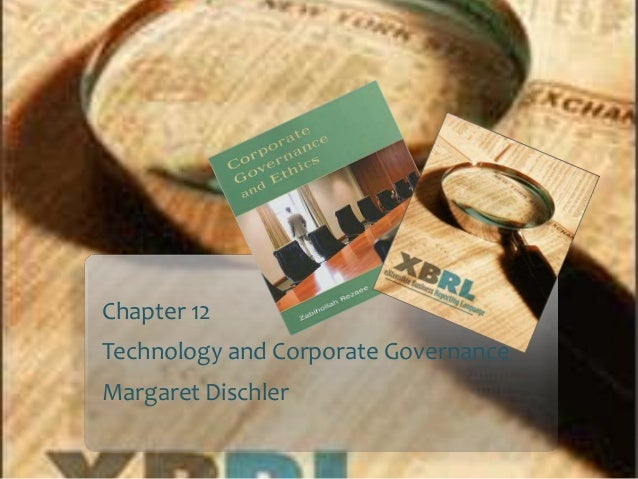 Chapter 12 Technology and Corporate Governance Margaret Dischler
