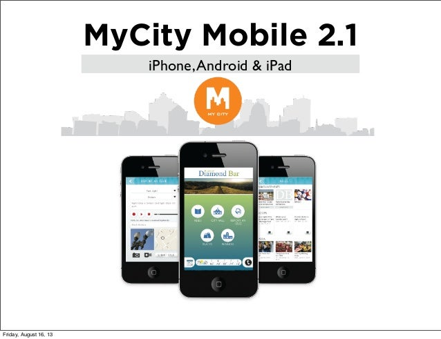 MyCity Mobile 2.1 iPhone,Android & iPad Friday, August 16, 13