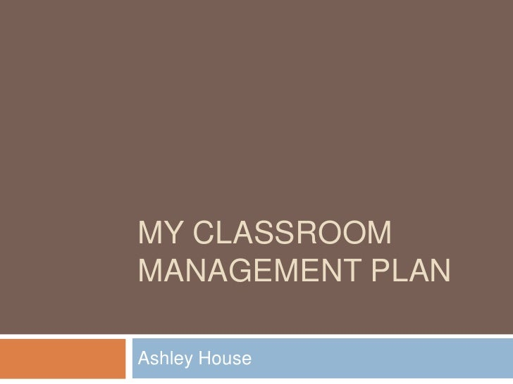 Classroom Management Design : My classroom management plan