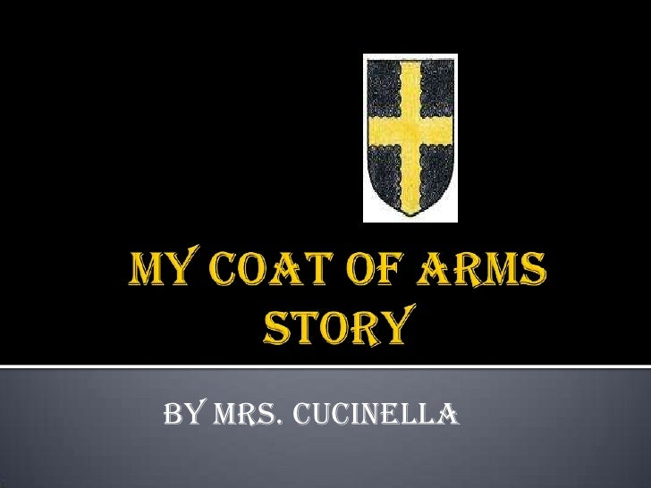 By Mrs. Cucinella<br />My Coat of Arms Story<br />