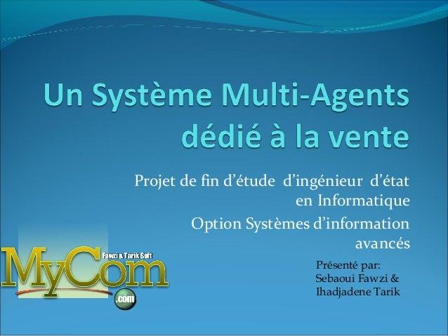 Projet de fin d'étude d'ingénieur d'état                        en Informatique        Option Systèmes d'information      ...
