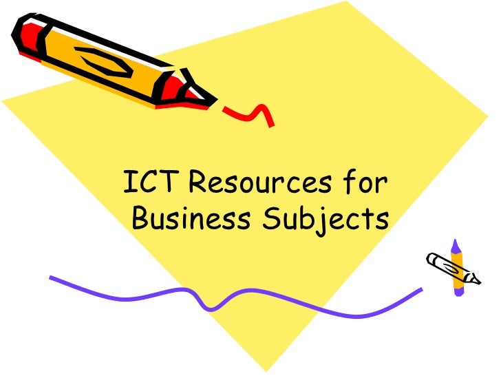 ICT Resources forBusiness Subjects