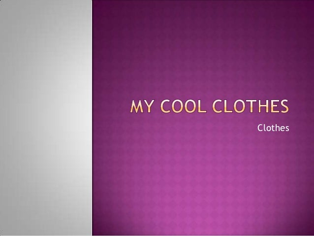 My cool clothes