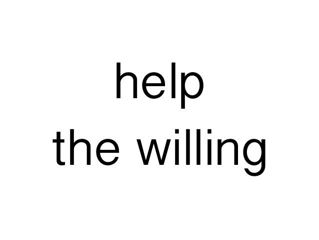 help the willing