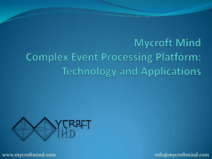 Mycroft CEP Technology and Aplications