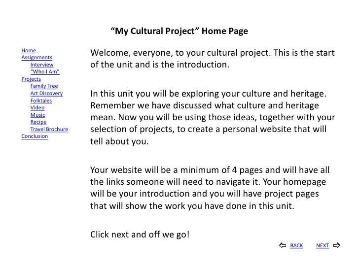 """My Cultural Project"" Home Page Home Assignments                       Welcome, everyone, to your cultural project. This i..."