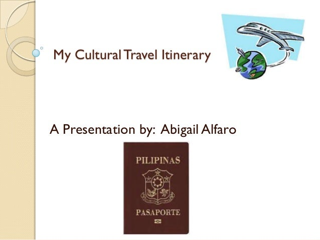 my cultural travel itinerary