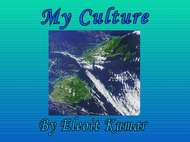 My Culture By Eleoit Kumar
