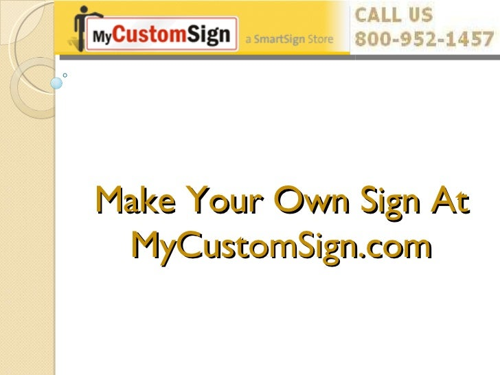Make Your Own Sign At MyCustomSign.com