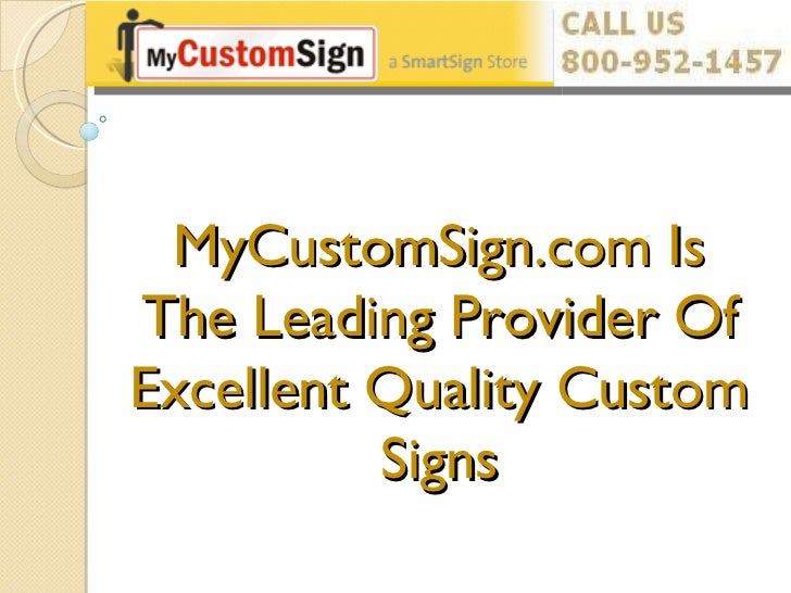 MyCustomSign.com Is The Leading Provider Of Excellent Quality Custom Signs