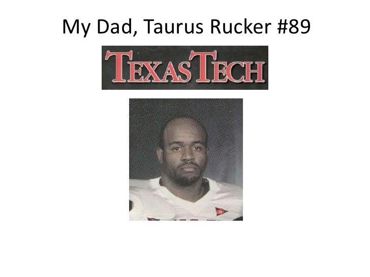 My Dad, Taurus Rucker #89<br />