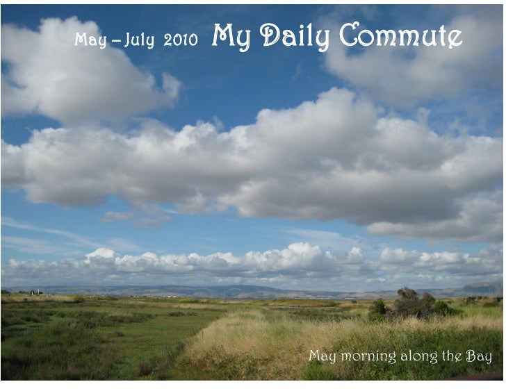 May – July 2010   My Daily Commute                             May morning along the Bay