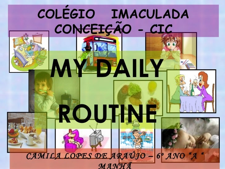 My daily routine by Camila Lopez (CIC DAMAS)