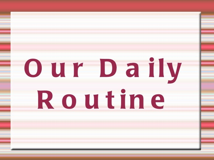 My daily routine, by Rocio, Paco, Maria and Ivan