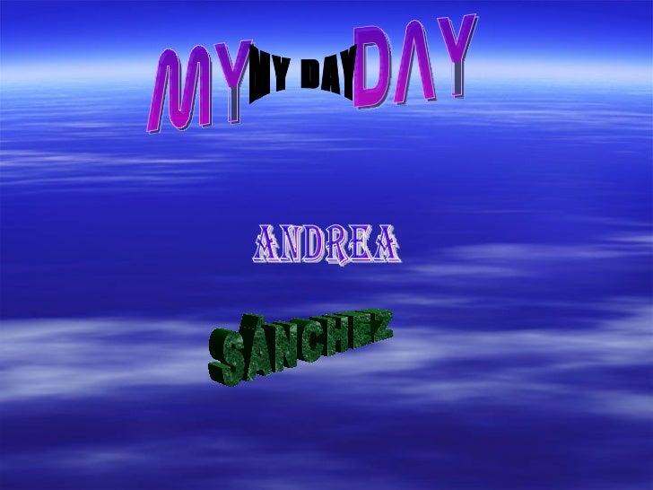 MY  DAY MY DAY SÁNCHEZ ANDREA