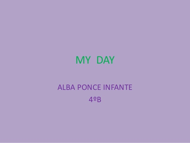 My  Day by Alba Ponce Infante
