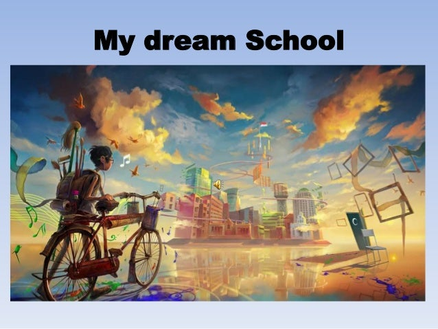 my dream school My dream school 76k likes kids in rural schools need our support lets build  their 'dream school' together :) my dream school - a project by imcd.