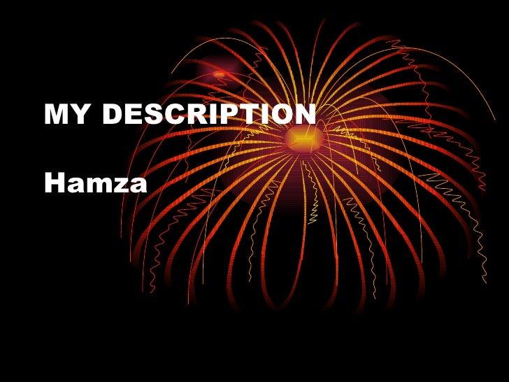 MY DESCRIPTION Hamza