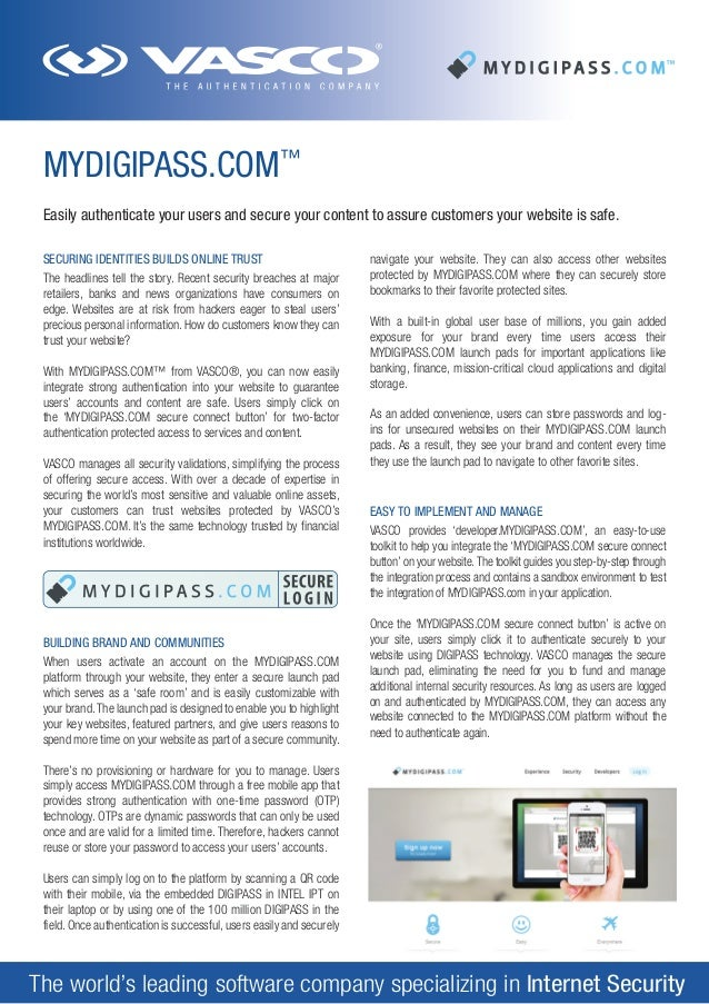 MYDIGIPASS.COM™ Easily authenticate your users and secure your content to assure customers your website is safe. SECURING ...