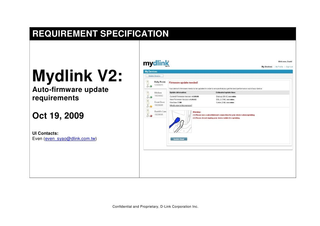 REQUIREMENT SPECIFICATIONMydlink V2:Auto-firmware updaterequirementsOct 19, 2009UI Contacts:Even (even_syao@dlink.com.tw) ...