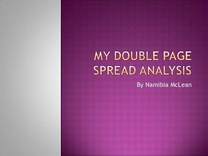 MY DOUBLE PAGE SPREAD ANALYSIS<br />By Namibia McLean<br />