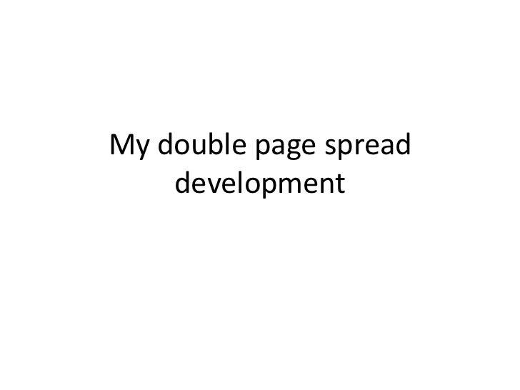 My double page spread    development