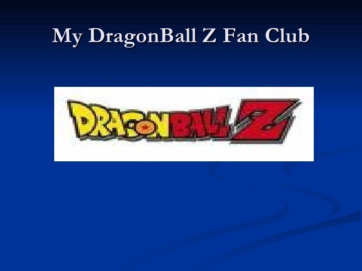 My Dragon Ball Z Fan Club