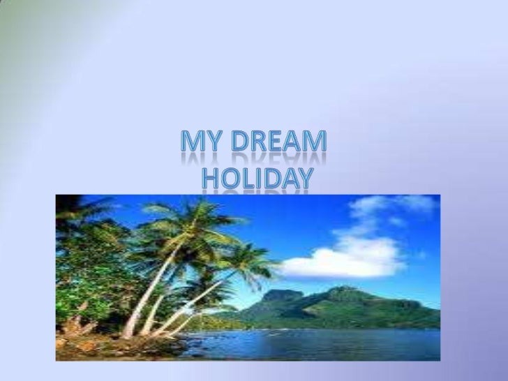 My dreamholiday<br />