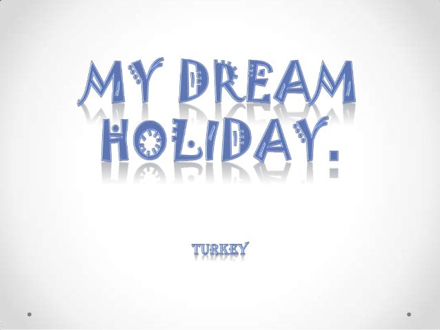 essays on dream holidays