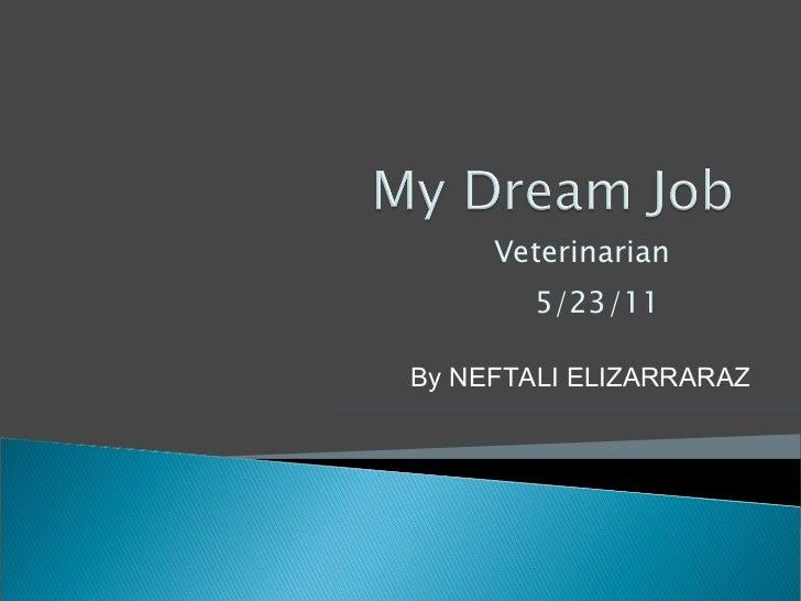 Veterinarian 5/23/11  By NEFTALI ELIZARRARAZ