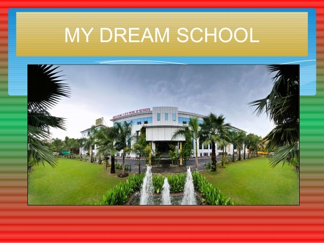 an essay on the school of my dreams Right my paper an essay on my dream school quality custom essay writing cuvillier verlag dissertation.