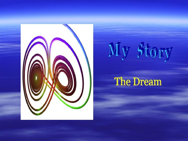 My  Story The Dream