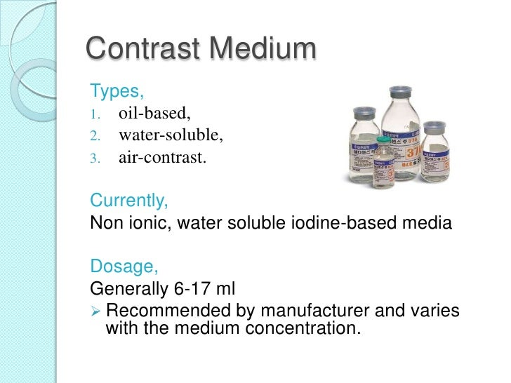Myelography Types of contrast