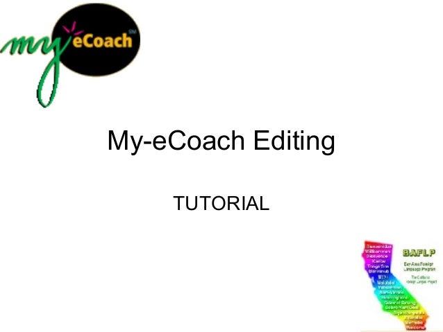My-eCoach Editing TUTORIAL