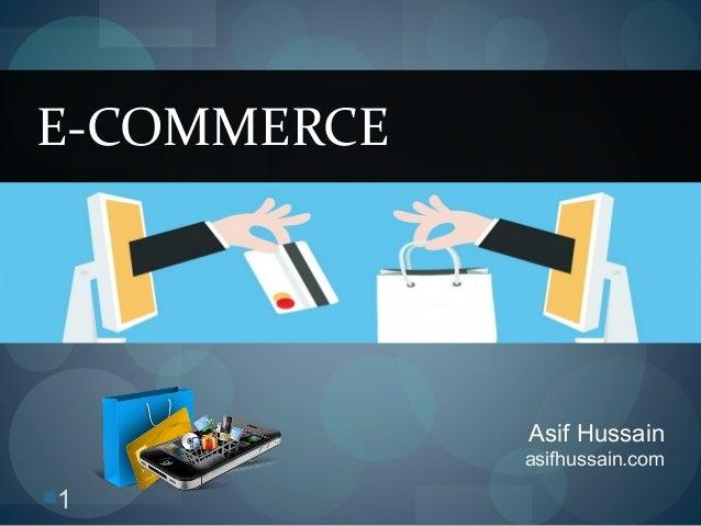 1 Asif Hussain asifhussain.com E-COMMERCE