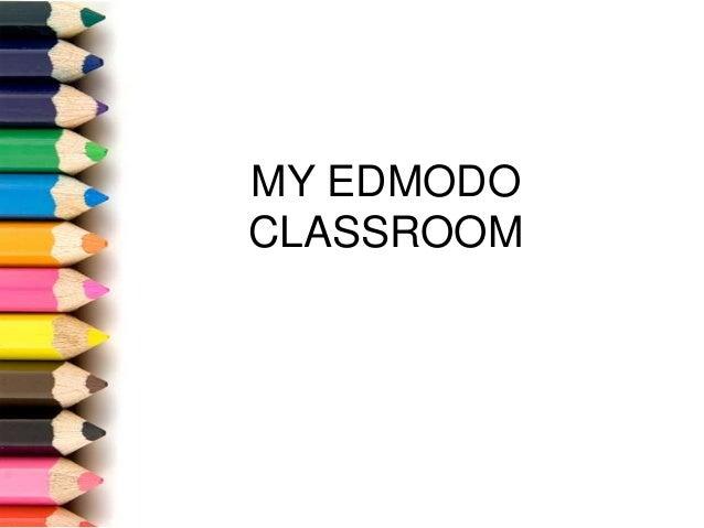 MY EDMODO CLASSROOM