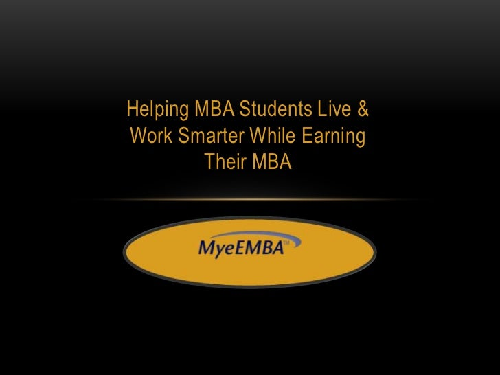 Helping MBA Students Live & Work Smarter While Earning Their MBA<br />