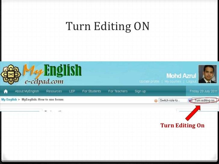 Turn Editing ON<br />Turn Editing On<br />